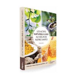 Livre : Les Actifs Naturels et Bio au coeur de notre Santé